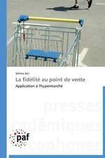 La Fidelite Au Point de Vente by Jazi Salima (2013, Paperback)