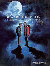 BEWARE THE MOON American Werewolf In London HC BOOK Paul Davis SIGNED Ltd 1000!