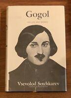 Gogol His Life and Works 1st Edition/Printing Vsevolod Setchkarev w/Dust Jacket