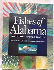 Fishes of Alabama and the Mobile Basin  Maurice F. Mettee  2nd Printing 2001
