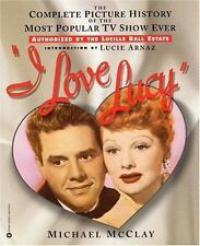 I Love Lucy : The Complete Picture History of the Most Popular TV Show Ever 1995