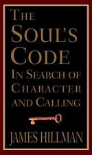 Soul's Code:, The: In Search of Character and Calling