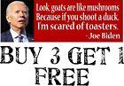 "Joe Biden - Goats Are Like Mushrooms - Funny MAGNET 8.6"" X 3"" AUTO MAGNET"