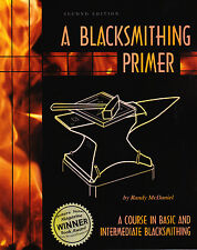 Basic & Intermediate BLACKSMITHING Primer 2nd ed