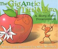 Gigantic Little Hero: A Story about Perseverance by Whitlock, Matt