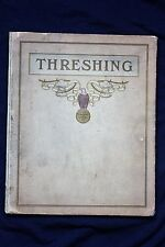 1906 Threshing A Story of Its Development & Relation to Civilization, J. I. Case