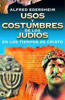 Usos y Costumbres de los Judios en los tiempos de Cristo, Paperback by Edersh...