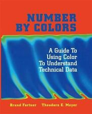 Number by Colors : A Guide to Using Color to Understand Technical Data by...