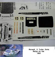 DECALS  RENAULT 5 TURBO DORIA  RALLYE DU VAR 1981  MODEL 1/43
