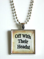 Alice in Wonderland Quote Inspired Silver Tone Handmade Necklace Pendant