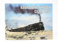 Railroading Through Cajon Pass by Chad L. Walker ©1978 SC Book