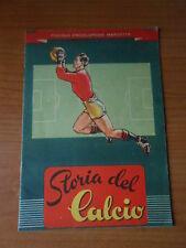 rivista sportiva-LA STORIA DEL CALCIO PICCOLA ENCICLOPEDIA MARZOTTO 1950