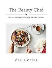 The Beauty Chef Delicious Food for Radiant Skin Gut Health  by Oates Carla