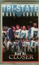 TRI-STATE MASS CHOIR - BIND ME CLOSER - CASSETTE - NEW - SEALED