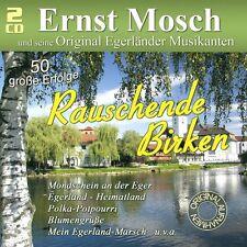 ERNST U. SEINE ORIG.EGERLÄND. MUSIKANTEN MOSCH - RAUSCHENDE BIRKEN 2 CD NEU