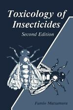Toxicology of Insecticides: By Matusmura, Fumio
