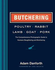 Butchering Poultry, Rabbit, Lamb, Goat, and Pork by Adam Danforth 6794
