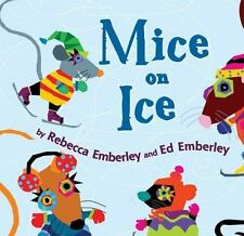I Like to Read®: Mice on Ice by Edward R. Emberley and Rebecca Emberley...