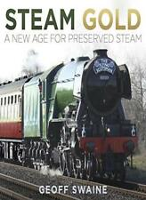 Steam Gold: A New Age for Preserved Steam,Geoff Swaine