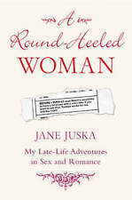 Juska, Jane, A Round-Heeled Woman: My Late-life Adventures in Sex and Romance, V