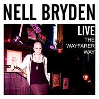 NELL BRYDEN Live The Wayfarer Way (2015) 18-track CD album NEW/UNPLAYED