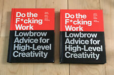 Lot of 2 Do the F*cking Work: Lowbrow Advice for High-Level Creativity Books