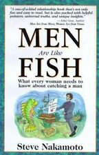 Men Are Like Fish : What Every Woman Needs to Know About Catching a Man