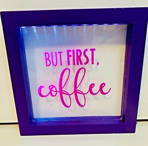 """BNWOT BUT FIRST, COFFEE!! BATTERY OPERATED LED LIGHT UP BLOCK SIGN 9""""x 9"""""""