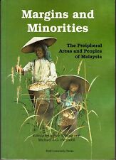 Margins and Minorities The Peripheral Areas and Peoples of Malaysia