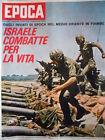 EPOCA n°872 1967 Israele combatte per la vita [C82]