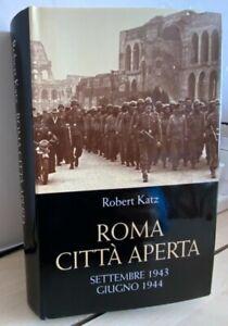 ROMA CITTà APERTA SETTEMBRE 1943 GIUGNO 1944 katz 2003 MONDOLIBRI Ballarini