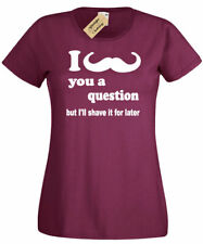 Ladies I Moustache you a Question T Shirt shave sean beard connery gift movember