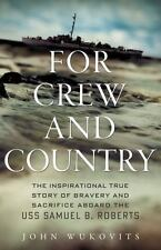 For Crew and Country : The Inspirational True Story of Bravery and Sacrifice Abo