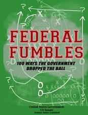 Federal Fumbles: 100 Ways the Government Dropped the Ball