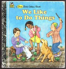 Children's First Little Golden Book ~ WE LIKE TO DO THINGS