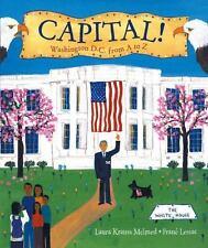 Capital!: Washington D.C. from A to Z, Frane Lessac, Melmed, Laura Krauss, Good