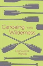 Canoeing in the Wilderness by Henry David Thoreau 9781838575687 | Brand New
