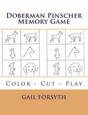 Doberman Pinscher Memory Game : Color - Cut - Play by Gail Forsyth (2015,.