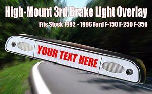 1992 - 1996 Custom Ford F150 F250 F350 3rd Brake Light Vinyl Decal Overlay