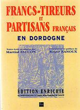 FRANCS TIREURS et PARTISANS FRANÇAIS en DORDOGNE + M. FAUCON + R. RANOUX = FTPF