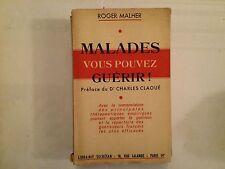 MALADES VOUS POUVEZ GUERIR 1951 ROGER MALHER + CARTES DES GUERISSEURS