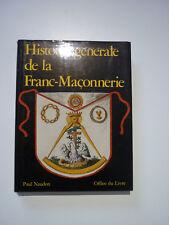 Franc-Maçonnerie. Histoire générale de la Franc-Maçonnerie.