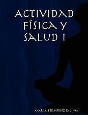 Actividad Fisica y Salud I by María Bermúdez Salinas (2007, Paperback)