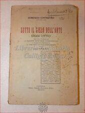 SICILIA POESIA: Domenico Costantino, SOTTO IL CIELO DELL'ARTE 1920 Catania