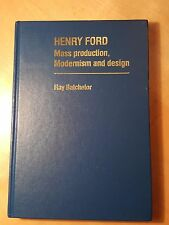 Henry Ford: Mass Production, Modernism and Design (Studies in Design)