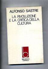 Sastre # LA RIVOLUZIONE E LA CRITICA DELLA CULTURA # Cappelli Editore 1978