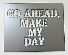 "12 x 9"" GO AHEAD MAKE MY DAY Metal Wall Art Craft Stencil Dirty Harry Clint Sign"