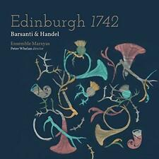 Barsanti Handel: Edinburgh 1742 - Ensemble Marsyas Peter Whelan (NEW CD)