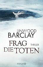 Frag die Toten: Thriller (German Edition) by Linwood Barclay