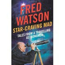 Star-Craving Mad: Tales from a Travelling Astronomer, New, Watson, Fred Book